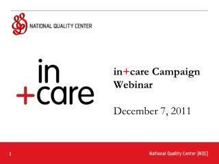 in + care Campaign Webinar December 7, 2011