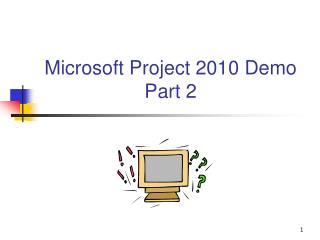 Microsoft Project 2010 Demo Part 2