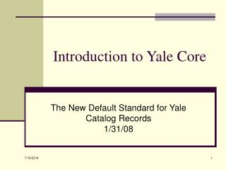 Introduction to Yale Core