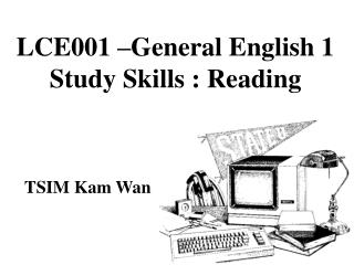 LCE001 –General English 1 Study Skills : Reading