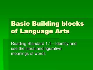 Basic Building blocks of Language Arts