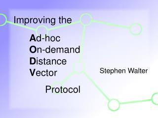 A d-hoc O n-demand D istance V ector