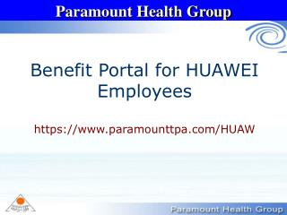 Benefit Portal for HUAWEI Employees https://www.paramounttpa.com/HUAW