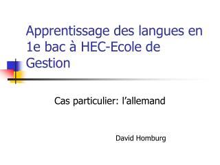 Apprentissage des langues en 1e bac à HEC-Ecole de Gestion