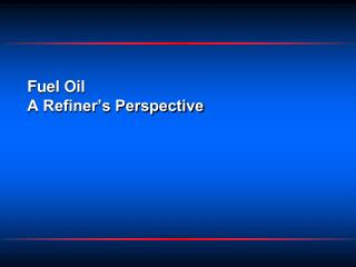 Fuel Oil  A Refiner's Perspective