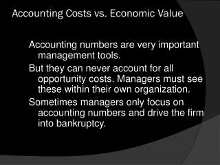 Accounting Costs vs. Economic Value