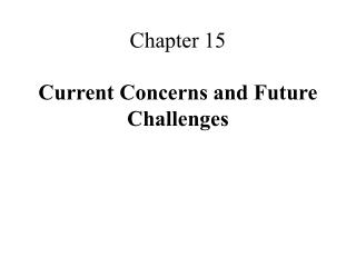 Chapter 15 Current Concerns and Future Challenges