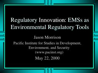 Regulatory  Innovation : EMSs as Environmental Regulatory Tools