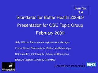 Standards for Better Health 2008/9 Presentation for OSC Topic Group February 2009