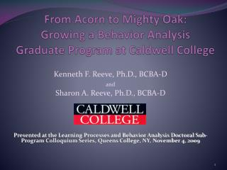 From Acorn to Mighty Oak:  Growing a Behavior Analysis  Graduate Program at Caldwell College