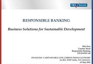 RESPONSIBLE BANKING Business Solutions for Sustainable Development