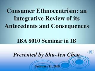 Consumer Ethnocentrism: an Integrative Review of its Antecedents and Consequences
