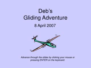 Deb's Gliding Adventure