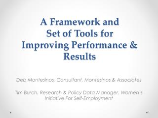 A  Framework and  Set  of Tools  for  Improving  Performance &  Results
