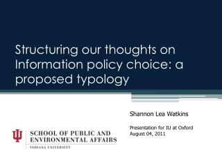 Structuring our  t houghts on Information  policy choice : a proposed typology