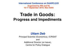Uttam Deb Principal Scientist (Economics), ICRISAT and  Additional Director (on leave),