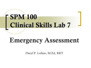 SPM 100  Clinical Skills Lab 7