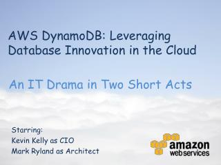 AWS  DynamoDB : Leveraging Database Innovation in the Cloud