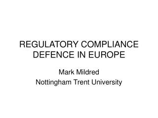 REGULATORY COMPLIANCE DEFENCE IN EUROPE