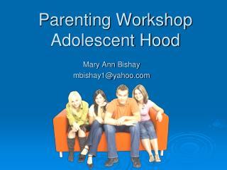 Parenting Workshop Adolescent Hood