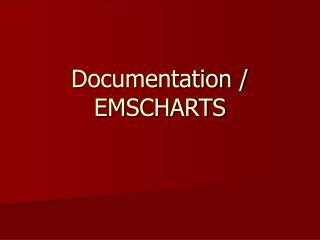 Documentation / EMSCHARTS