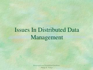 Issues In Distributed Data Management