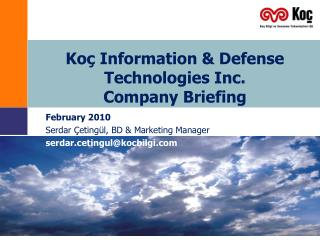 Koç Information & Defense Technologies Inc.  Company Briefing