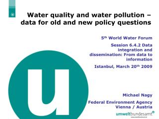 Water quality and water pollution – data for old and new policy questions