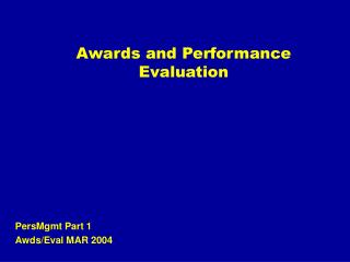 Awards and Performance Evaluation