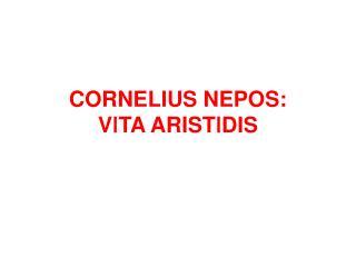 CORNELIUS NEPOS: V I TA ARIST I DIS
