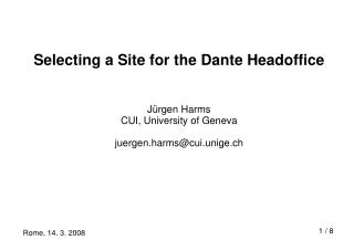 Selecting a Site for the Dante Headoffice