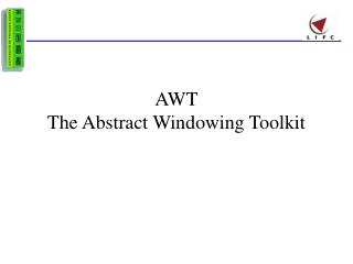 AWT The Abstract Windowing Toolkit