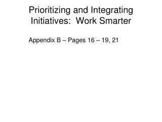 Prioritizing and Integrating Initiatives:  Work Smarter