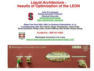 Liquid Architecture  – R esults of Optimization of the LEON