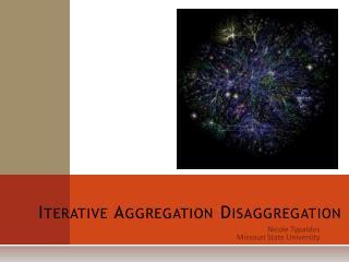 Iterative Aggregation Disaggregation