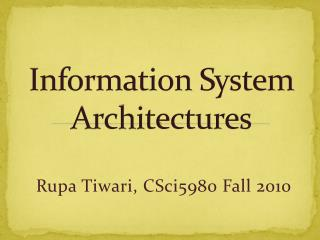 Information System Architectures