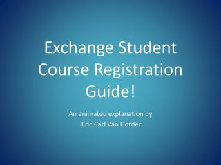 Exchange Student Course Registration Guide!
