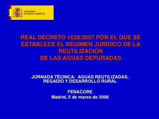 JORNADA TÉCNICA:  AGUAS REUTILIZADAS, REGADÍO Y DESARROLLO RURAL FENACORE
