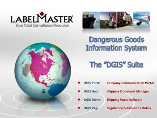 "Dangerous Goods Information System  The ""DGIS"" Suite"