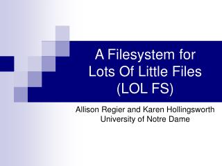 A Filesystem for  Lots Of Little Files (LOL FS)