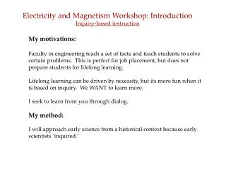 Electricity and Magnetism Workshop: Introduction Inquiry-based instruction