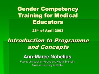 Ann-Maree Nobelius Faculty of Medicine, Nursing and Health Sciences Monash University Australia
