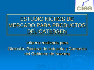 ESTUDIO NICHOS DE  MERCADO PARA PRODUCTOS DELICATESSEN