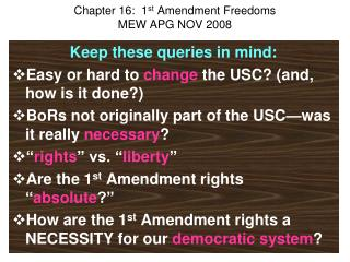 Chapter 16:  1 st  Amendment Freedoms MEW APG NOV 2008