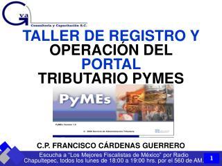 TALLER DE REGISTRO Y  OPERACIÓN DEL PORTAL  TRIBUTARIO PYMES
