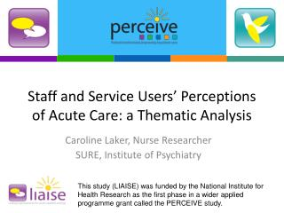 Staff and Service Users' Perceptions of Acute Care: a Thematic Analysis