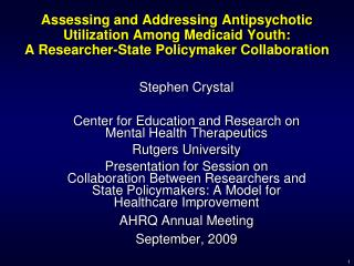 Stephen Crystal Center for Education and Research on Mental Health Therapeutics Rutgers University