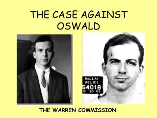 THE CASE AGAINST OSWALD