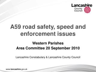 A59 road safety, speed and enforcement issues