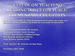 A STUDY ON TEACHING READING SKILLS FOR PUBLIC ELEMENTARY EDUCATION